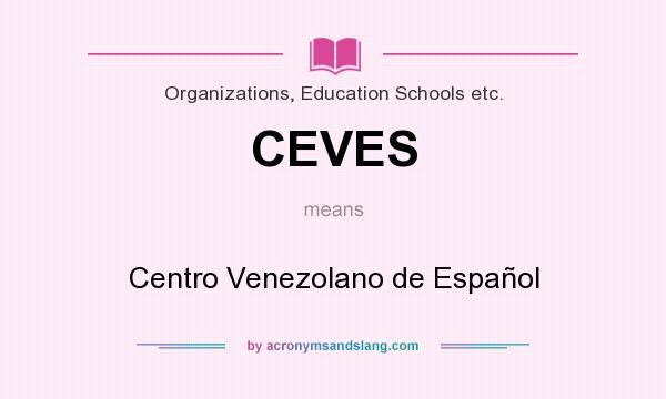 What does CEVES mean? It stands for Centro Venezolano de Español