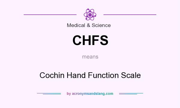 What does CHFS mean? It stands for Cochin Hand Function Scale