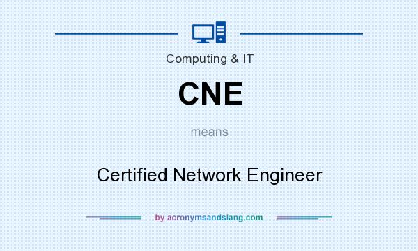 What does CNE mean? It stands for Certified Network Engineer