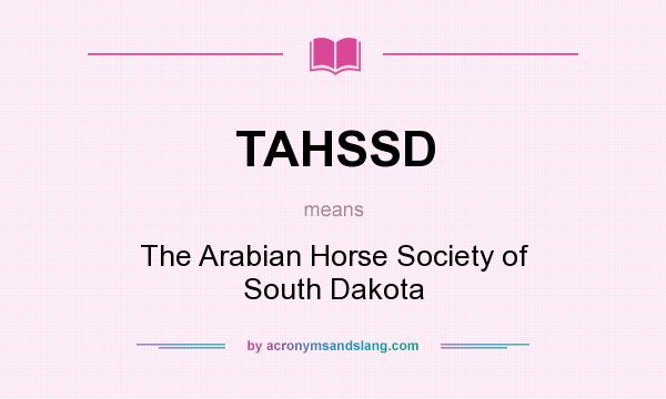 What does TAHSSD mean? It stands for The Arabian Horse Society of South Dakota