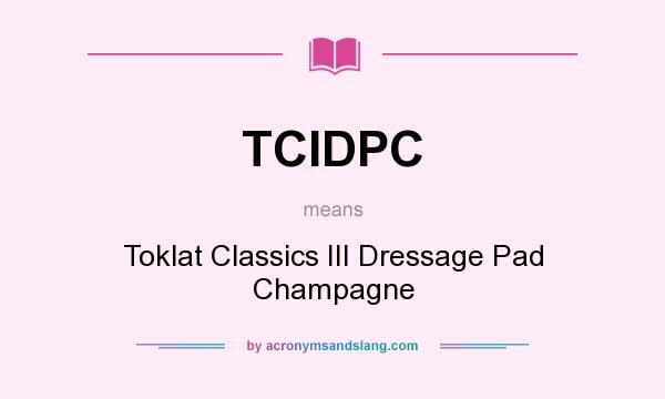 What does TCIDPC mean? It stands for Toklat Classics III Dressage Pad Champagne