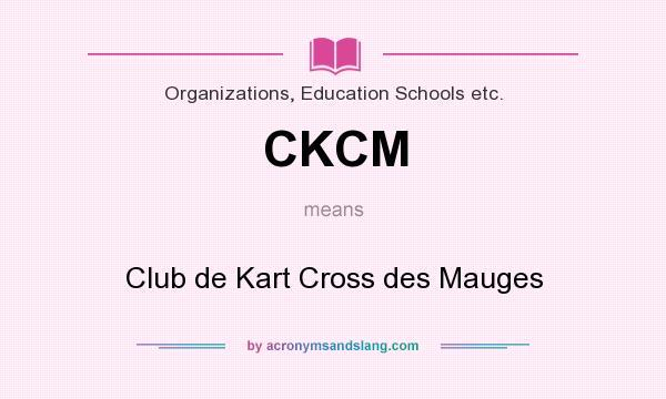 What does CKCM mean? It stands for Club de Kart Cross des Mauges