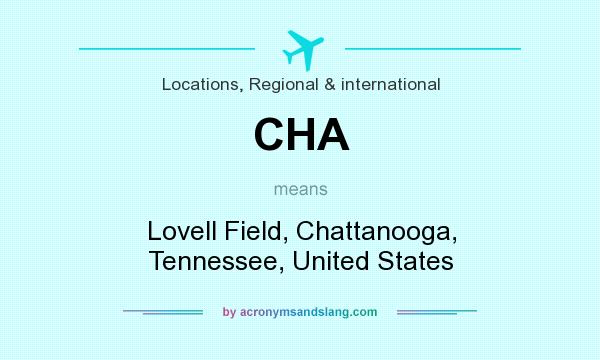 What does CHA mean? It stands for Lovell Field, Chattanooga, Tennessee, United States