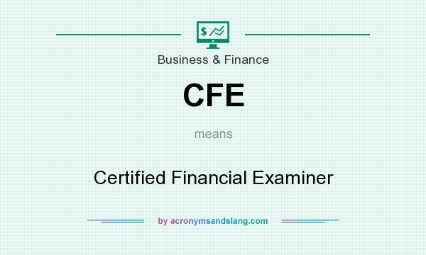 What does CFE mean? It stands for Certified Financial Examiner