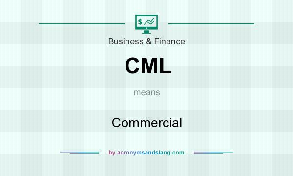 What does CML mean? It stands for Commercial