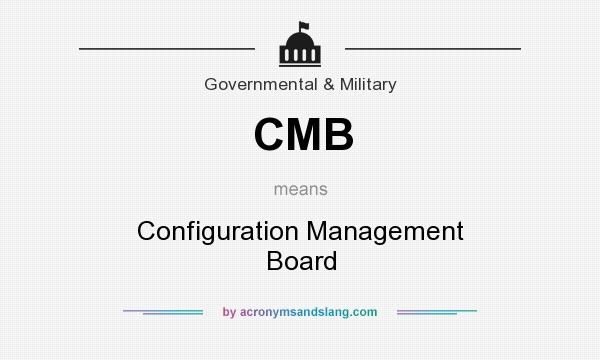 What does CMB mean? It stands for Configuration Management Board