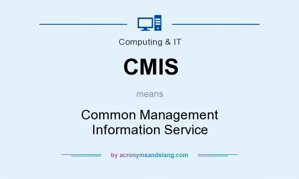 What does CMIS mean? It stands for Common Management Information Service