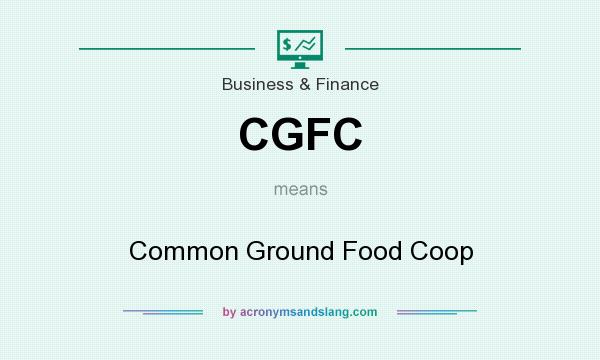 What does CGFC mean? It stands for Common Ground Food Coop