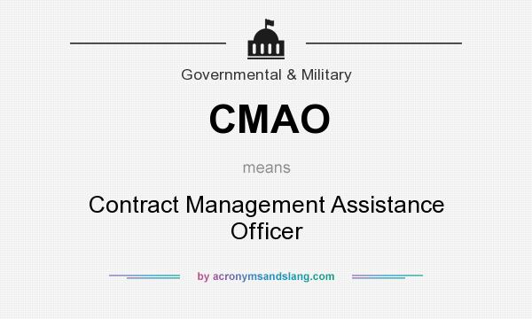 What does CMAO mean? It stands for Contract Management Assistance Officer