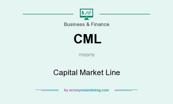 What does CML mean? It stands for Capital Market Line