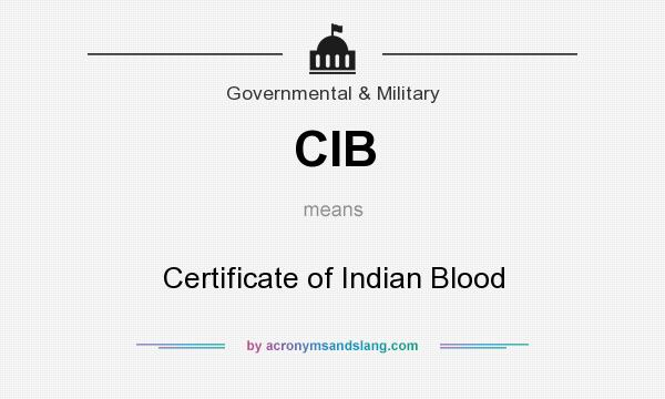 CIB - Certificate of Indian Blood in Governmental & Military by ...