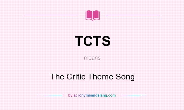 What does TCTS mean? It stands for The Critic Theme Song