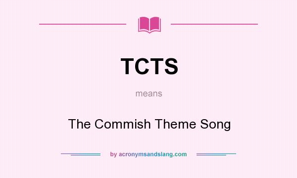 What does TCTS mean? It stands for The Commish Theme Song