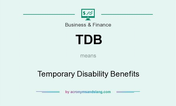 What does TDB mean? It stands for Temporary Disability Benefits