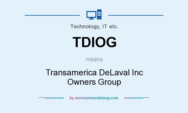What does TDIOG mean? It stands for Transamerica DeLaval Inc Owners Group