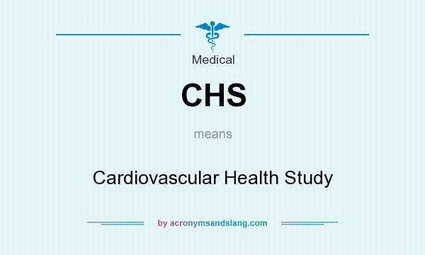 What does CHS mean? It stands for Cardiovascular Health Study