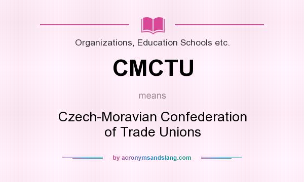 What does CMCTU mean? It stands for Czech-Moravian Confederation of Trade Unions
