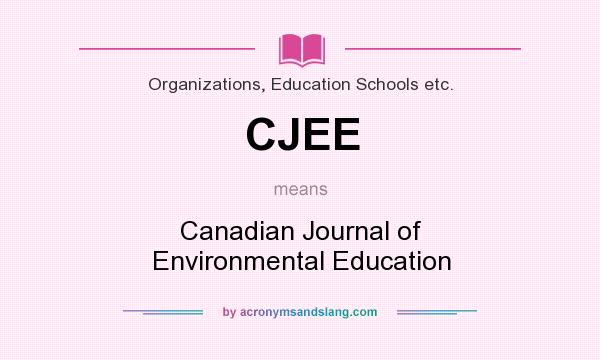 What does CJEE mean? It stands for Canadian Journal of Environmental Education