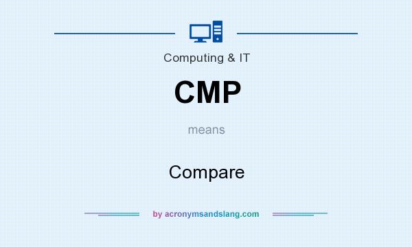 What does CMP mean? It stands for Compare
