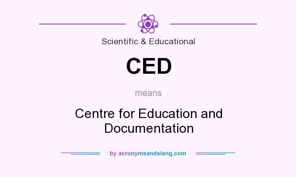 What does CED mean? It stands for Centre for Education and Documentation