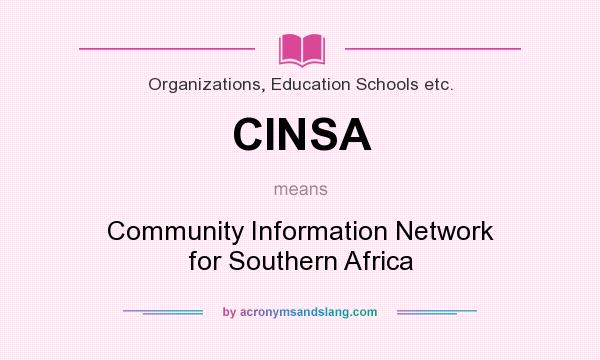 What does CINSA mean? It stands for Community Information Network for Southern Africa