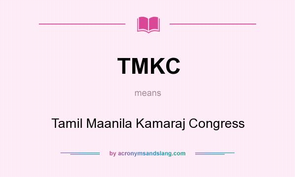 What does TMKC mean? - Definition of TMKC - TMKC stands for