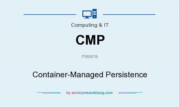 What does CMP mean? It stands for Container-Managed Persistence