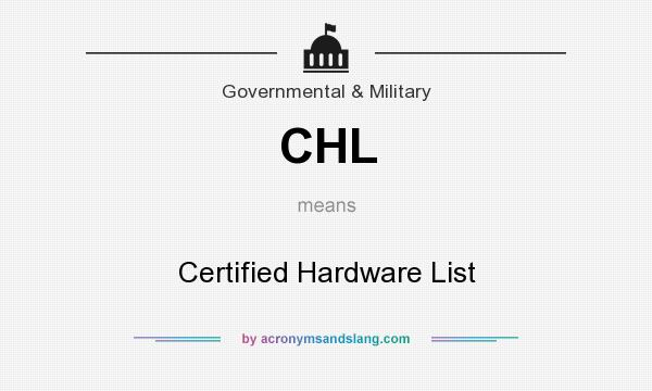What does CHL mean? It stands for Certified Hardware List