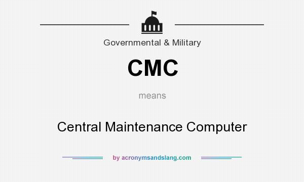 What does CMC mean? It stands for Central Maintenance Computer