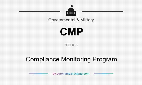 What does CMP mean? It stands for Compliance Monitoring Program