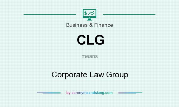 What does CLG mean? It stands for Corporate Law Group