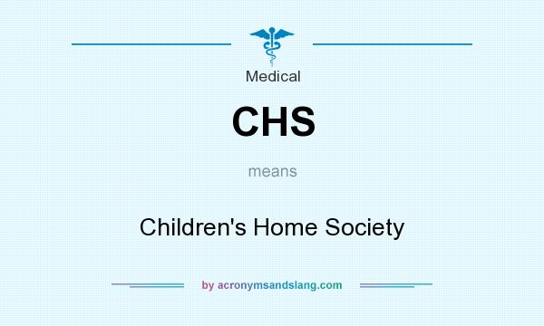 What does CHS mean? It stands for Children`s Home Society