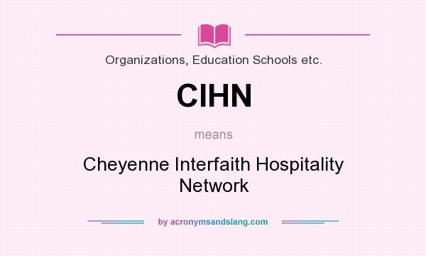 What does CIHN mean? It stands for Cheyenne Interfaith Hospitality Network
