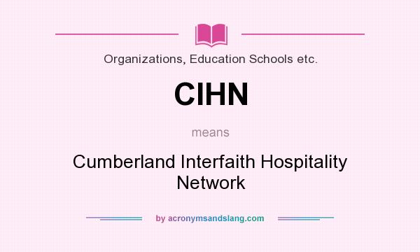 What does CIHN mean? It stands for Cumberland Interfaith Hospitality Network