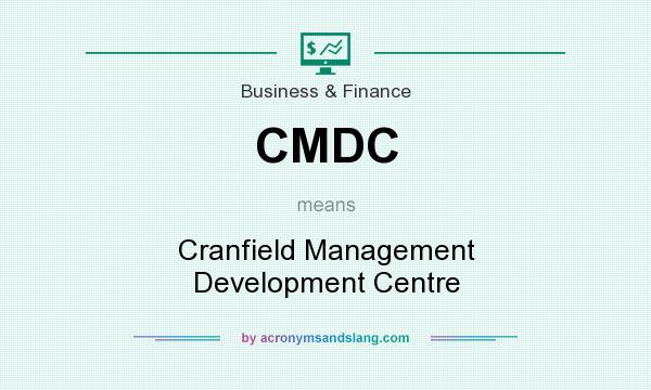 What does CMDC mean? It stands for Cranfield Management Development Centre