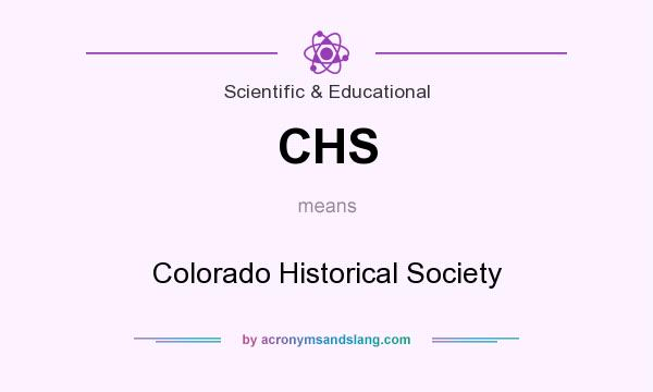 What does CHS mean? It stands for Colorado Historical Society
