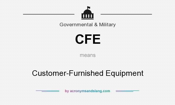 What does CFE mean? It stands for Customer-Furnished Equipment