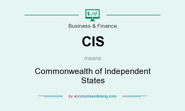 What does CIS mean? It stands for Commonwealth of Independent States