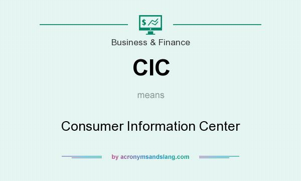 What does CIC mean? It stands for Consumer Information Center