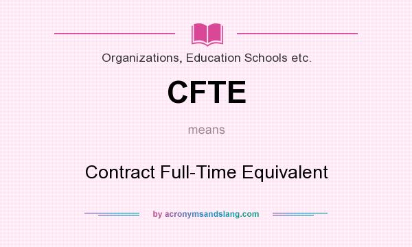What does CFTE mean? It stands for Contract Full-Time Equivalent