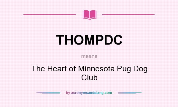 What does THOMPDC mean? It stands for The Heart of Minnesota Pug Dog Club