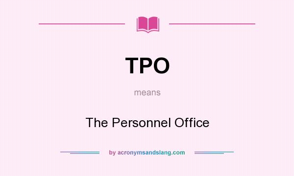 What does TPO mean? It stands for The Personnel Office