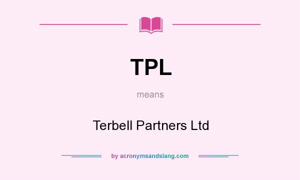 What does TPL mean? It stands for Terbell Partners Ltd