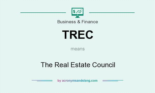 What does TREC mean? It stands for The Real Estate Council