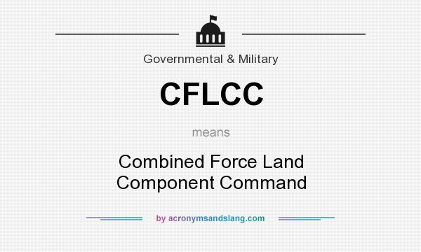 What does CFLCC mean? It stands for Combined Force Land Component Command