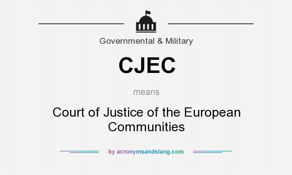 What does CJEC mean? It stands for Court of Justice of the European Communities