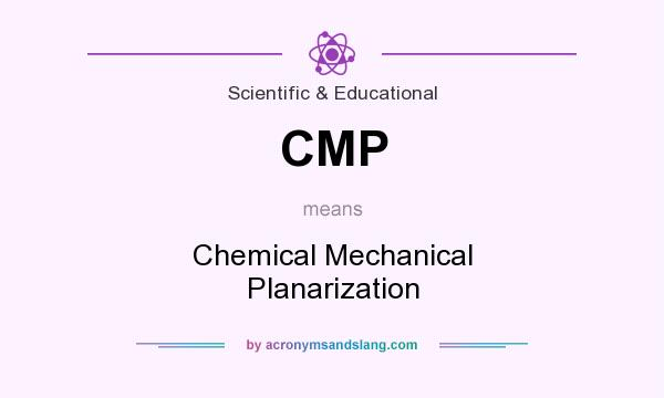 What does CMP mean? It stands for Chemical Mechanical Planarization