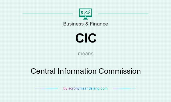 What does CIC mean? It stands for Central Information Commission