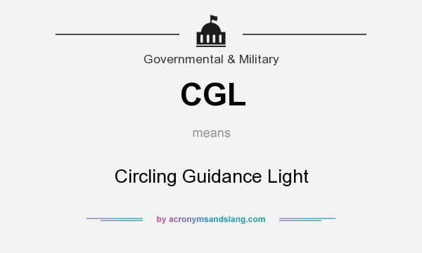 What does CGL mean? It stands for Circling Guidance Light