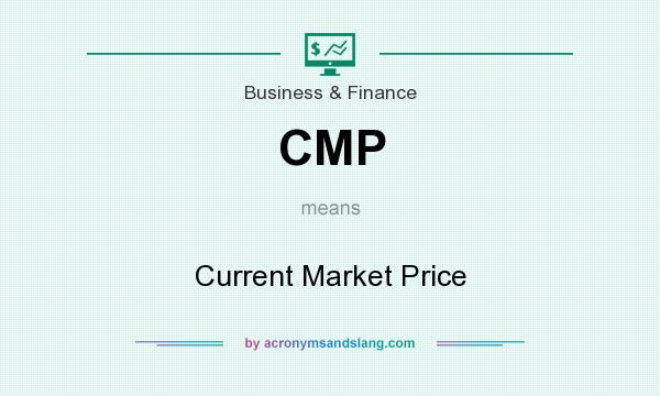 What does CMP mean? It stands for Current Market Price